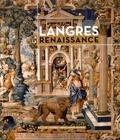Olivier Caumont - Langres à la Renaissance.