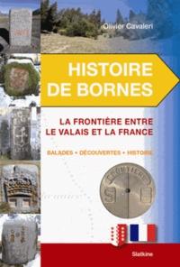 Olivier Cavaleri - Histoire de bornes - La frontière entre le Valais et la France.