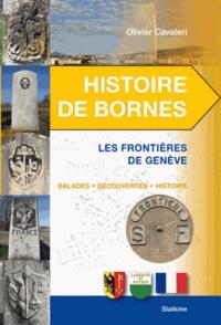 Olivier Cavaleri - Histoire de bornes - Les frontières de Genève.