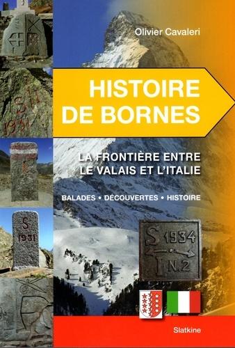 Olivier Cavaleri - Histoire de bornes - La frontière entre le Valais et l'Italie.