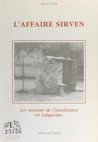 Olivier Cébe et Jacques Fabre - L'affaire Sirven - Les sursauts de l'intolérance en Languedoc.
