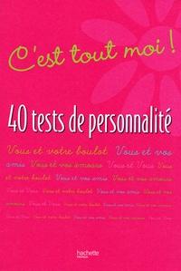C'est tout moi !- 40 tests de personnalité - Olivier Cechman  