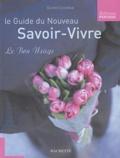 Olivier Cechman - Le guide du nouveau savoir-vivre - Le bon usage.