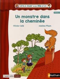 Olivier Celik et Adeline Pham - Un monstre dans la cheminée.