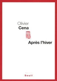 Olivier Cena - Après l'hiver.
