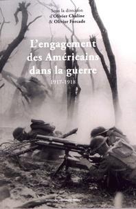 Olivier Chaline et Olivier Forcade - L'engagement des Américains dans la guerre en 1917-1918 - La Fayette, nous voilà !.