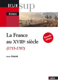 Olivier Chaline - La France au XVIIIe siècle.