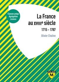 Olivier Chaline - La France au XVIIIe siècle - 1715-1787.