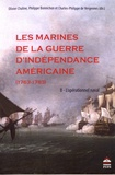 Olivier Chaline et Philippe Bonnichon - Les Marines de la guerre d'Indépendance américaine (1763-1783) - Tome 2, L'opérationnel naval.