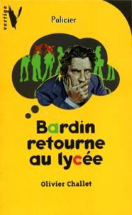 Olivier Challet - Bardin retourne au lycée.