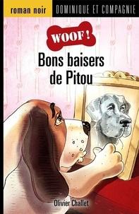 Olivier Challet et Réal Binette - Woof !  : Bons baisers de Pitou.