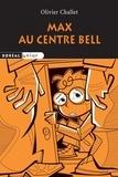 Olivier Challet - Max au centre Bell.