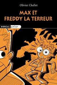 Olivier Challet - Max et Freddy la terreur.