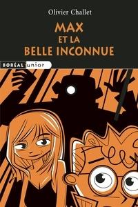 Olivier Challet et Rémy Simard - Boréal Junior  : Max et la belle inconnue.