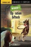 Olivier Challet et Réal Binette - Woof !  : Opération bifteck.