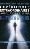 Olivier Chambon et William Belvie - Expériences extraordinaires autour de la mort - Réflexion d'un psychiatre sur la science et l'au-delà.