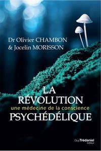 Olivier Chambon et Jocelin Morisson - La révolution psychédélique - Médecine de demain.
