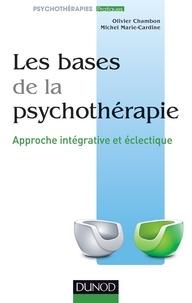 Les bases de la psychothérapie - Olivier Chambon, Michel Marie-Cardine - Format PDF - 9782100710522 - 23,99 €