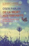 Olivier Chambon - Oser parler de la mort aux enfants - Approche scientifique et spirituelle.