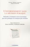 Olivier Chanel et Guillaume Faburel - L'environnement dans la décision publique - Refonder l'évaluation socio-économique pour des politiques de transport plus durables.