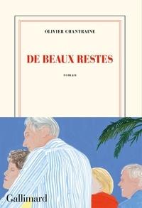 Olivier Chantraine - De beaux restes.