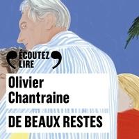 Olivier Chantraine et Jean Rousselot - De beaux restes.