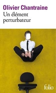 Olivier Chantraine - Un élément perturbateur.