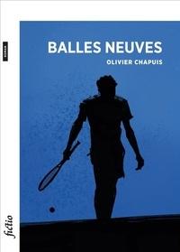 Olivier Chappuis - Balles neuves.