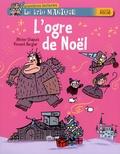 Olivier Chapuis et Vincent Bergier - L'ogre de Noël.