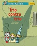 Olivier Chapuis et Vincent Bergier - Le trio magique  : Trio contre trio.