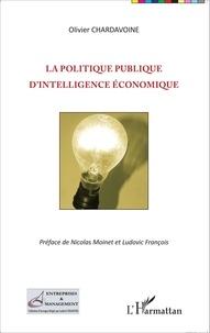Olivier Chardavoine - La politique publique d'intelligence économique.