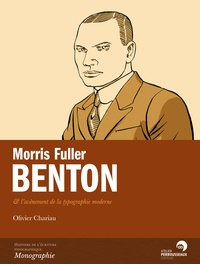Olivier Chariau - Morris Fuller Benton & l'avènement de la typographie moderne.