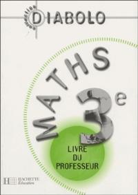 Olivier Charmarty et Jean-Michel Merlier - Maths 3e - Livre du professeur.
