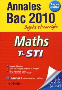 Olivier Charmarty et Boris Hanus - Maths Tle STI 2010 - Annales Bac 2010 sujets et corrigés.