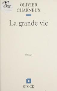 Olivier Charneux - La grande vie.