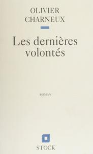 Olivier Charneux - Les dernières volontés.