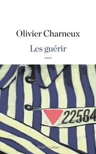Olivier Charneux - Les guérir.