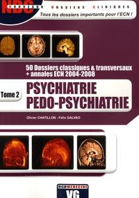Olivier Chatillon et Félix Galvao - Psychiatrie Pédo-psychiatrie - Tome 2.