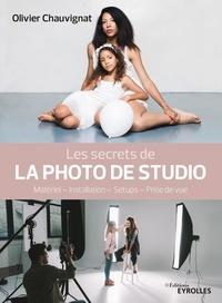 Google livres epub télécharger Les secrets de la photo de studio  - Matériel - Installation - Setups - Prise de vues 9782212677973 par Olivier Chauvignat