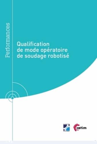 Olivier Cheminat - Qualification de mode opératoire de soudage robotisé.