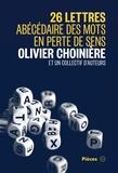 Olivier Choinière et Sarah Berthiaume - 26 lettres - Abécédaire des mots en perte de sens.