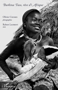 Olivier Chomis et Robert Laurent - Burkina Faso, Rêve d'Afrique.