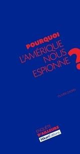 Olivier Chopin - Pourquoi l'Amérique nous espionne ?.