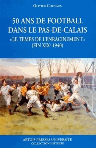 CINQUANTE ANS DE FOOTBALL DANS LE PAS DE CALAIS