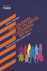 Olivier Chovaux - Des colonies de vacances à l'économie sociale - Histoire de l'Ufcv (1907-2007).