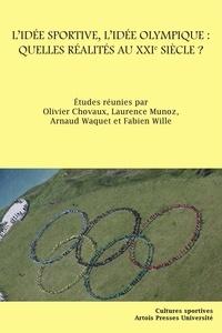 Olivier Chovaux et Laurence Munoz - L'idée sportive, l'idée olympique : quelles réalités au XXIe siècle ?.