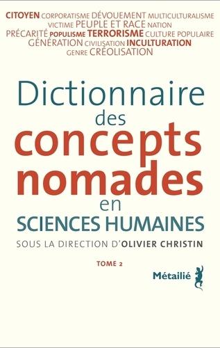 Dictionnaire des concepts nomades en sciences humaines. Tome 2