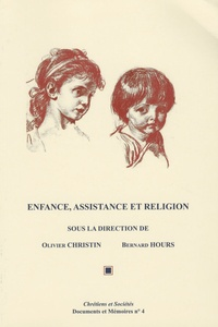 Olivier Christin et Bernard Hours - Enfance, assistance et religion.