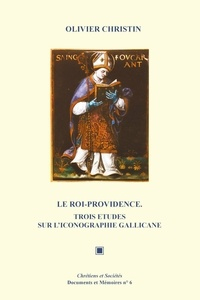 Olivier Christin - Le Roi-Providence - Trois études sur l'iconographie gallicane.