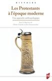 Olivier Christin et Yves Krumenacker - Les protestants à l'époque moderne - Une approche anthropologique.